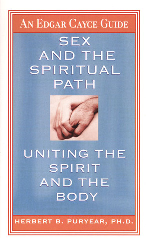 Sex and the Spiritual Path: Uniting the Spirit and the Body