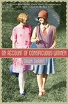 On Account of Conspicuous Women: A Novel