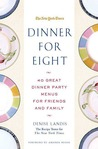 Dinner for Eight: 40 Great Dinner Party Menus for Friends and Family