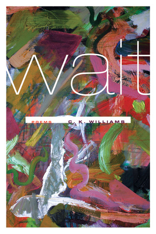 Wait by C.K. Williams