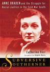 Subversive Southerner by Catherine Fosl
