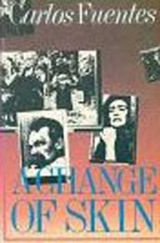 A Change of Skin by Carlos Fuentes