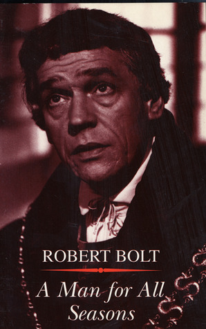 an analysis of a man for all seasons by robert bolt Literature facilitates this by giving the reader an omniscient view of the characters' actions these characters may often be archetypes of extreme behavior, as in a man for all seasons these characters allow the reader to turn the kaleidoscope on his/her life work cited bolt, robert a man for all seasons.