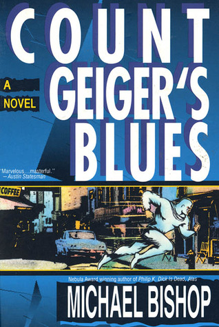 Count Geiger's Blues by Michael Bishop
