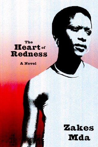 heart of redness The heart of redness by mda, zakes publication date 2002 topics triangles (interpersonal relations), xhosa (african people), villages, casinos.