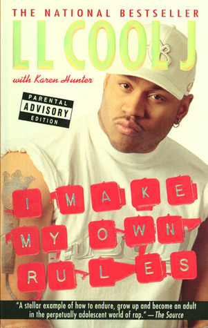 I Make My Own Rules by L.L. Cool J.