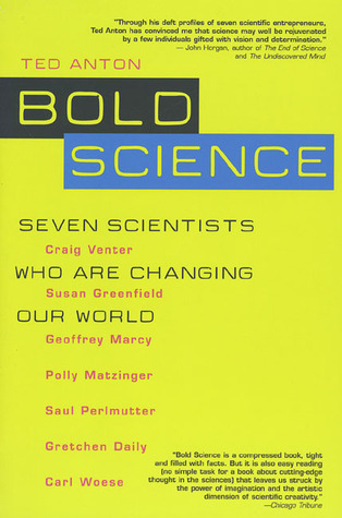 Bold Science: Seven Scientists Who Are Changing Our World