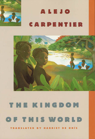 The Kingdom of This World by Alejo Carpentier