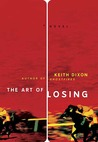 The Art of Losing: A Novel