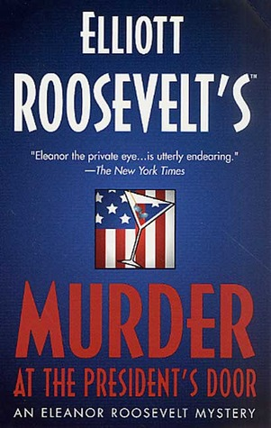 Murder at the President's Door (Eleanor Roosevelt, #20)