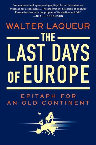 The Last Days of Europe by Walter Laqueur