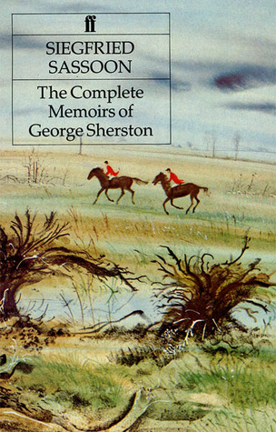 The Complete Memoirs of George Sherston by Siegfried Sassoon