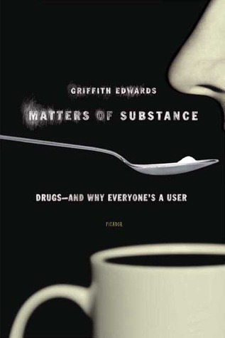 Matters of Substance by Griffith Edwards