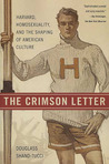 The Crimson Letter: Harvard, Homosexuality, and the Shaping of American Culture