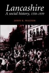 A Social History of Lancashire, 1558-1939