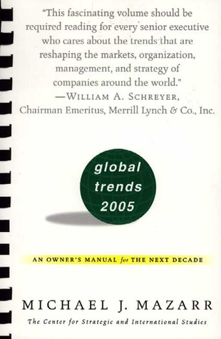 Global Trends 2005: An Owner's Manual for the Next Decade