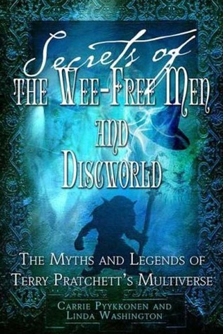 Secrets of The Wee Free Men and Discworld by Linda Washington