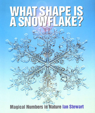 What Shape is a Snow Flake?: Magic Numbers in Nature