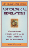 Edgar Cayce's Astrological Revelations (Edgar Cayce Guide)