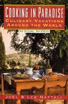 Cooking In Paradise: Culinary Vacations Around the World