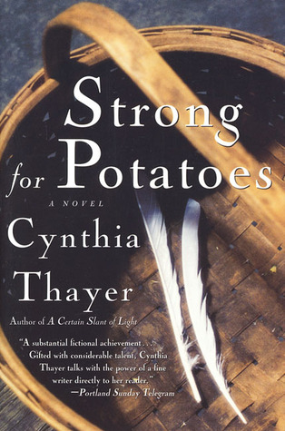 Strong for Potatoes by Cynthia Thayer