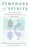 Symphony of Spirits : Encounters With the Spiritual Dimensions of Alzheimer's