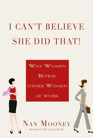 I Can't Believe She Did That! by Nan Mooney