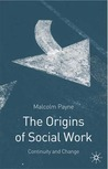 The Origins of Social Work: Continuity and Change