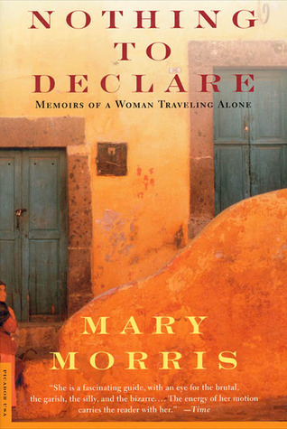 Nothing to Declare by Mary Morris