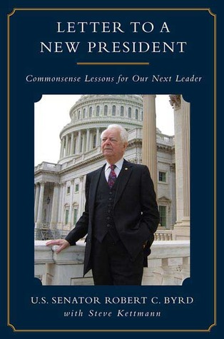 Letter to a New President by Robert C. Byrd