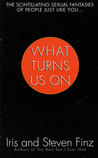 What Turns Us On