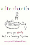 Afterbirth: Stories You Won't Read in a Parenting Magazine