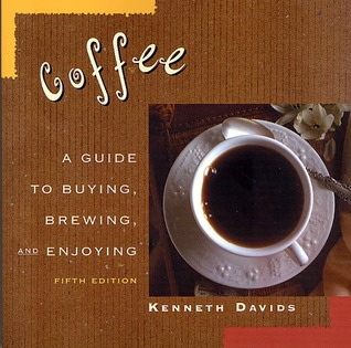 Coffee: A Guide to Buying, Brewing, and Enjoying