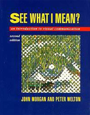 See What I Mean: An Introduction to Visual Communication