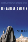 The Vatican's Women: Female Influence at the Holy See