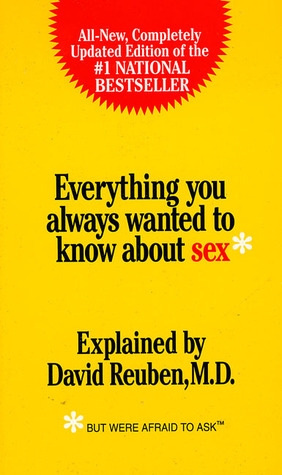 Everything You Always Wanted To Know About Sex* by David Reuben