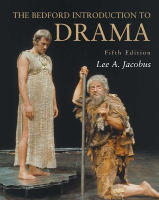 The Bedford Introduction to Drama by Lee A. Jacobus
