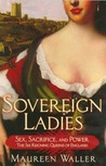 Sovereign Ladies by Maureen Waller