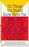 50 Things You Should Know About the Chronic Fatigue Syndrome ... by Neenyah Ostrom