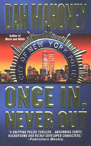 Once In, Never Out by Dan Mahoney