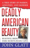 Deadly American Beauty by John Glatt