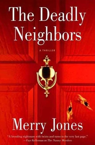 The Deadly Neighbors by Merry Jones