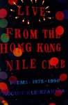 Live from the Hong Kong Nile Club: Poems: 1975-1990