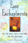 Easy Enchantments: All the Spells You'll Ever Need for Any Occasion