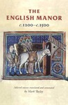 The English Manor c.1200 To c.1500 (Manchester Medieval Studies)
