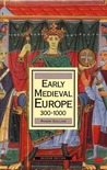 Early Medieval Europe, 300-1000, Second Edition (History of Europe (St. Martins))