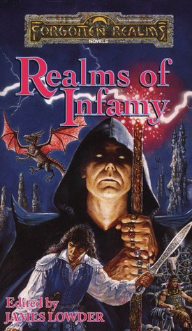 Realms of Infamy by James Lowder