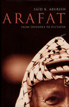 Arafat: From Defender to Dictator