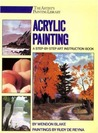 Acrylic Painting: A Step-by-Step Instruction Book (His the Artist's Painting Library)