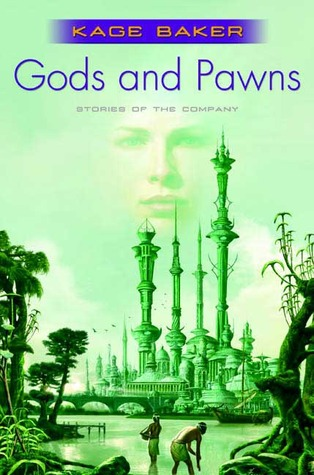 Gods and Pawns by Kage Baker
